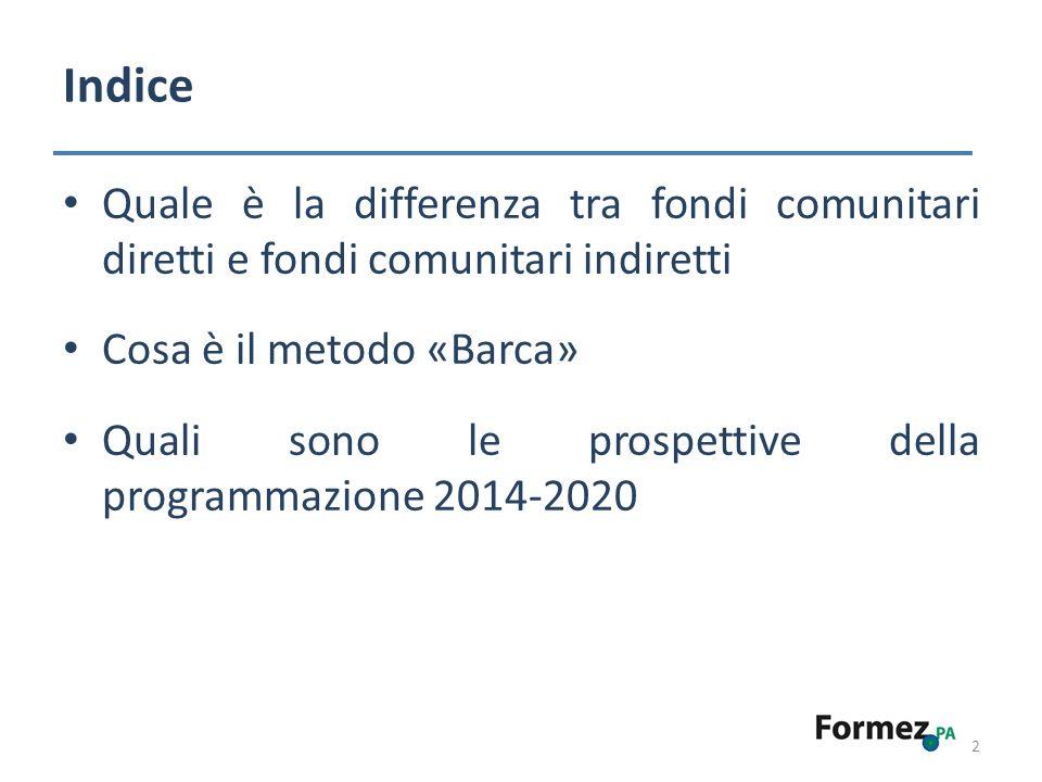 Quale è la differenza tra fondi comunitari diretti e fondi comunitari indiretti 3 Si possono distinguere essenzialmente due tipologie di finanziamenti comunitari Fondi Diretti Fondi Indiretti Finanziamenti la cui gestione è direttamente effettuata dalla Commissione europea che stabilisce autonomamente i criteri e i principi di funzionamento dei vari programmi.