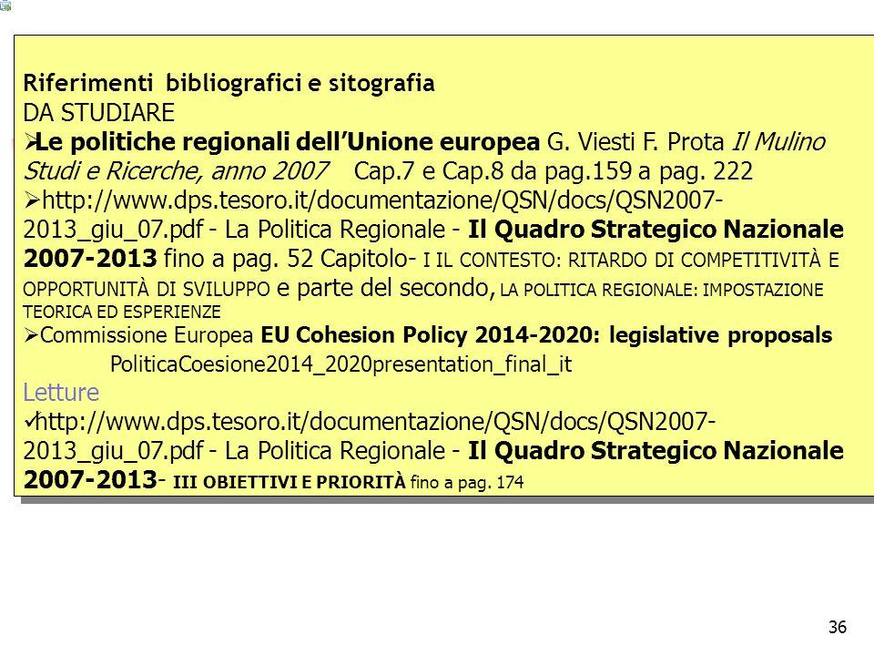 36 Riferimenti bibliografici e sitografia DA STUDIARE Le politiche regionali dellUnione europea G.