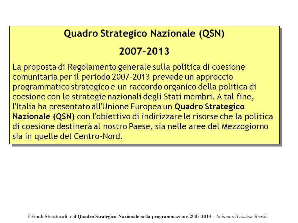 17 I Fondi Strutturali e il Quadro Strategico Nazionale nella programmazione 2007-2013 di Cristina Brasili