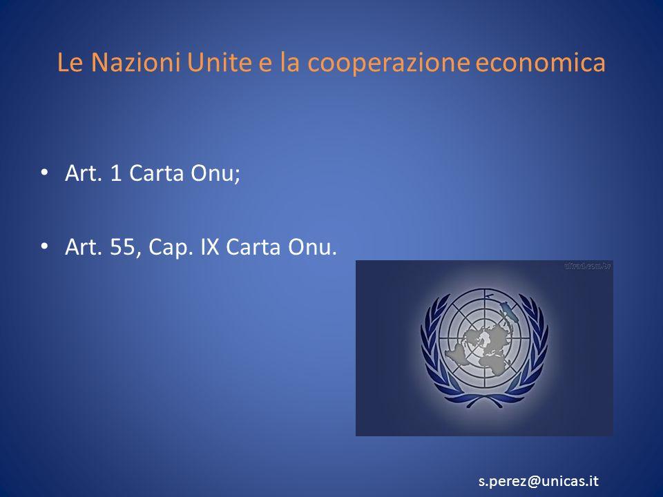 Le Nazioni Unite e la cooperazione economica Art. 1 Carta Onu; Art.