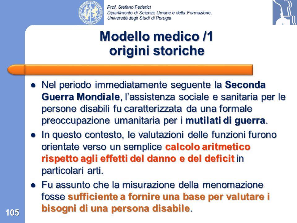 Prof. Stefano Federici Dipartimento di Scienze Umane e della Formazione, Università degli Studi di Perugia Appendice 1: Il modello medico e il modello