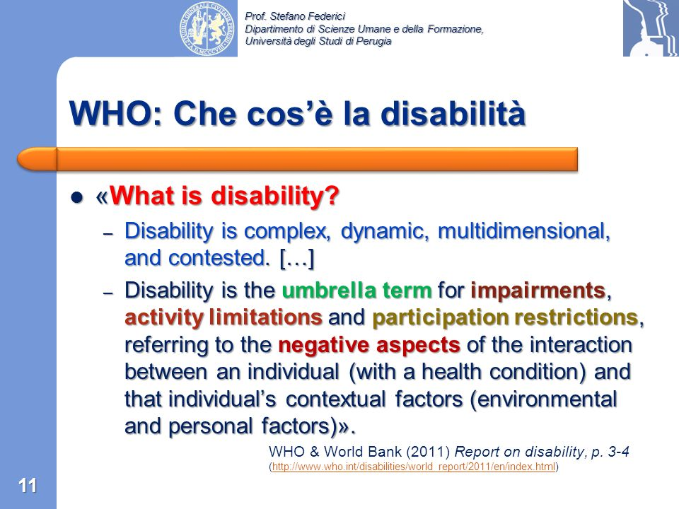 Prof. Stefano Federici Dipartimento di Scienze Umane e della Formazione, Università degli Studi di Perugia Capitolo 2: I modelli di disabilità 10
