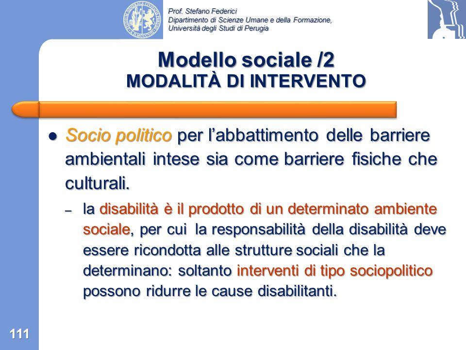 Prof. Stefano Federici Dipartimento di Scienze Umane e della Formazione, Università degli Studi di Perugia La disabilità è compresa da un prospettiva