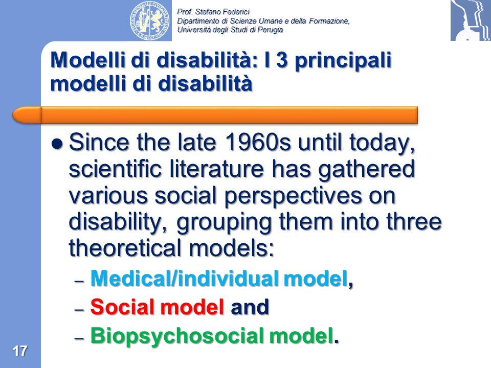 Prof. Stefano Federici Dipartimento di Scienze Umane e della Formazione, Università degli Studi di Perugia The disability models are The disability mo