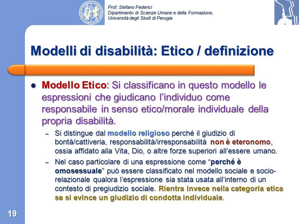 Prof. Stefano Federici Dipartimento di Scienze Umane e della Formazione, Università degli Studi di Perugia The medical model was already clearly defin