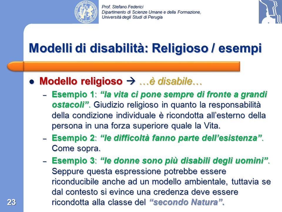 Prof. Stefano Federici Dipartimento di Scienze Umane e della Formazione, Università degli Studi di Perugia Modello Religioso: Si classificano in quest