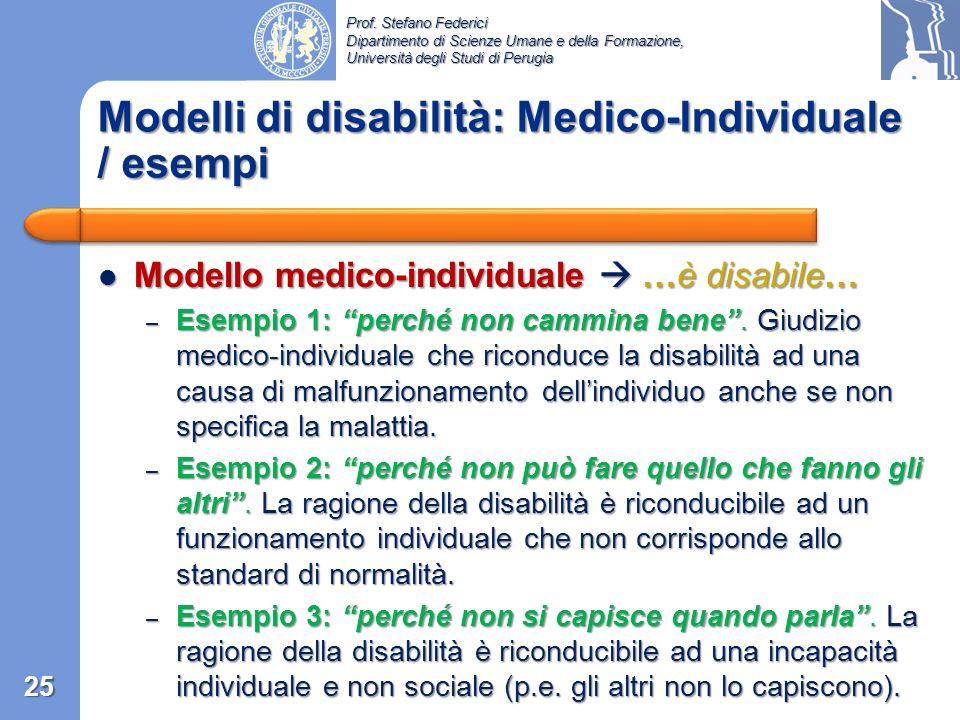 Prof. Stefano Federici Dipartimento di Scienze Umane e della Formazione, Università degli Studi di Perugia Modello Medico-Individuale: Si classificano
