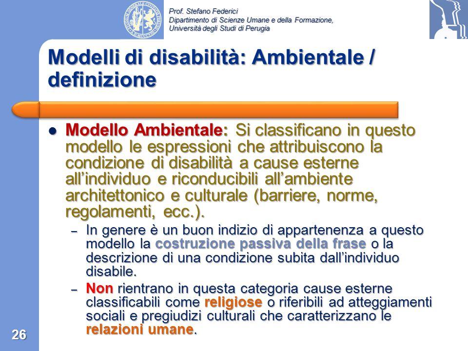 Prof. Stefano Federici Dipartimento di Scienze Umane e della Formazione, Università degli Studi di Perugia Modello medico-individuale …è disabile… Mod