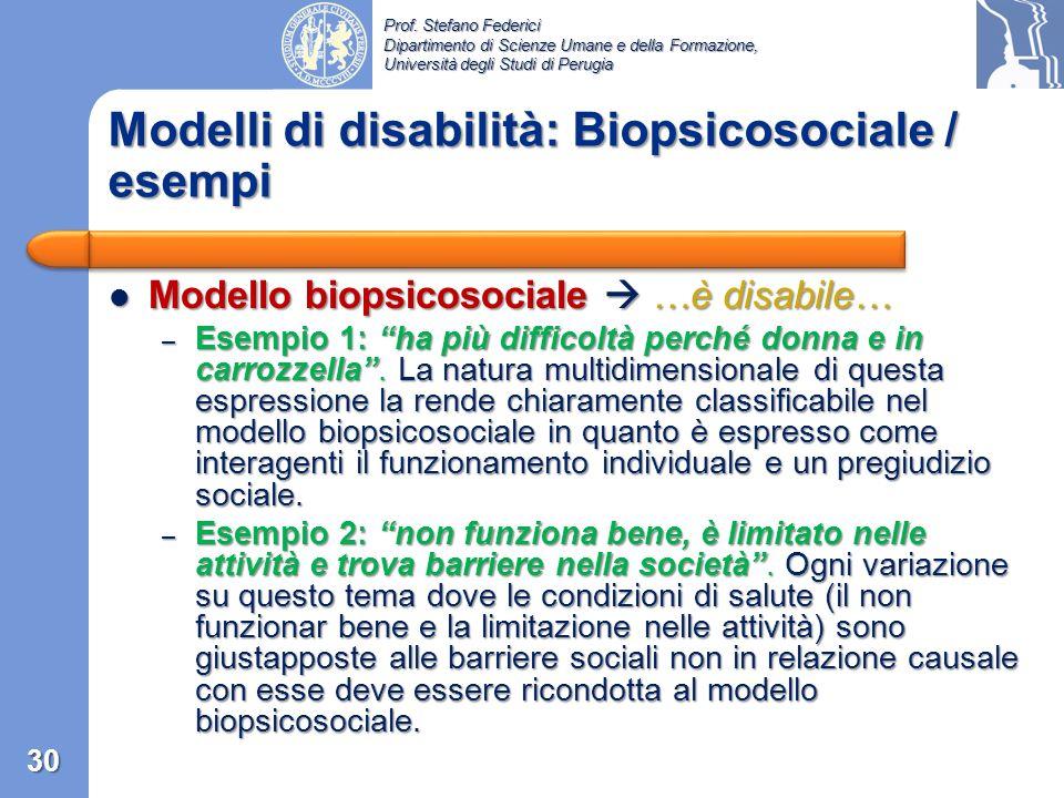 Prof. Stefano Federici Dipartimento di Scienze Umane e della Formazione, Università degli Studi di Perugia Modello Biopsicosociale: È la classe attual