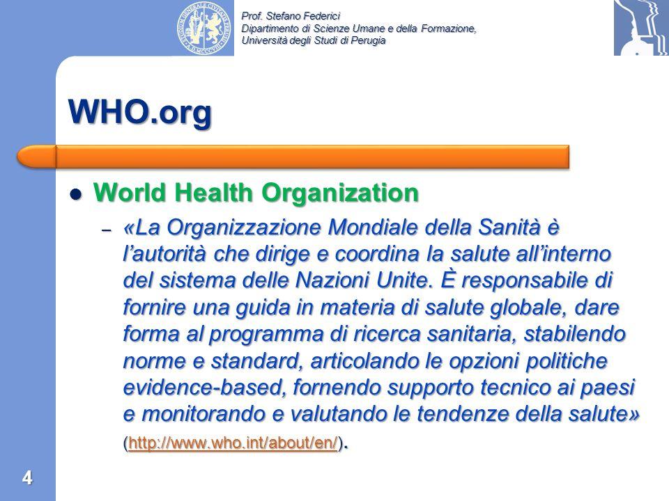 Prof. Stefano Federici Dipartimento di Scienze Umane e della Formazione, Università degli Studi di Perugia Capitolo 1: WHO e il modello di salute 3 WH