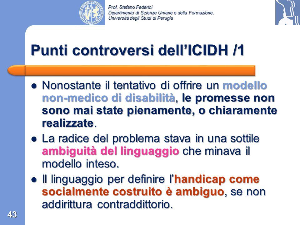 Prof. Stefano Federici Dipartimento di Scienze Umane e della Formazione, Università degli Studi di Perugia ICIDH Handicap «Lhandicap è uno svantaggio