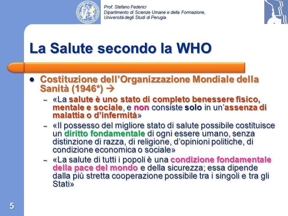 Prof. Stefano Federici Dipartimento di Scienze Umane e della Formazione, Università degli Studi di Perugia World Health Organization World Health Orga