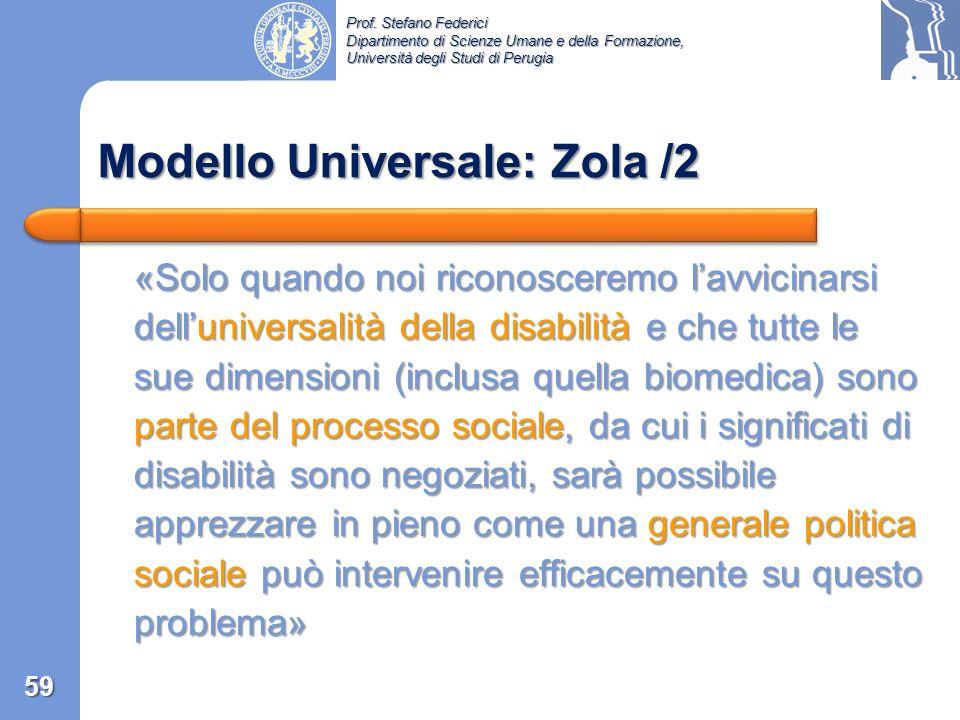 Prof. Stefano Federici Dipartimento di Scienze Umane e della Formazione, Università degli Studi di Perugia Modello Universale: Zola /1 Zola (1989) Tow