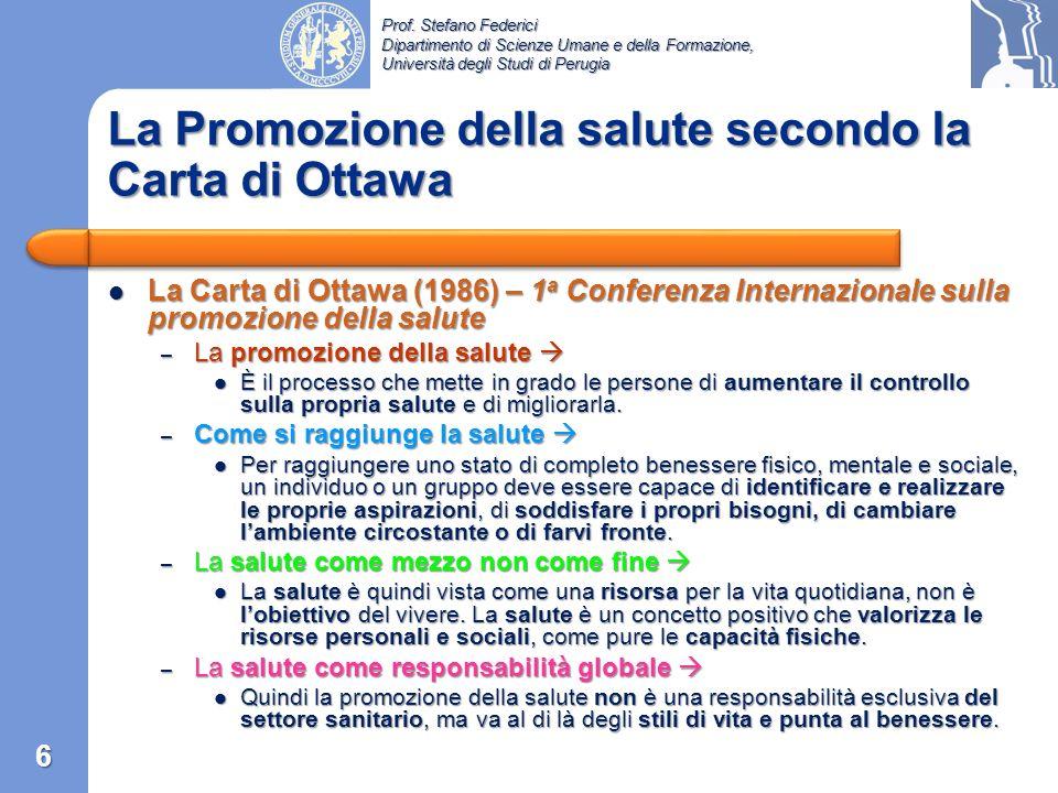 Prof. Stefano Federici Dipartimento di Scienze Umane e della Formazione, Università degli Studi di Perugia La Salute secondo la WHO Costituzione dellO
