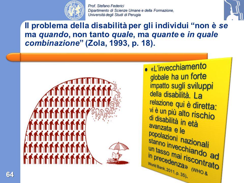 Prof. Stefano Federici Dipartimento di Scienze Umane e della Formazione, Università degli Studi di Perugia 4) Abilità/disabilità è un continuum e la c