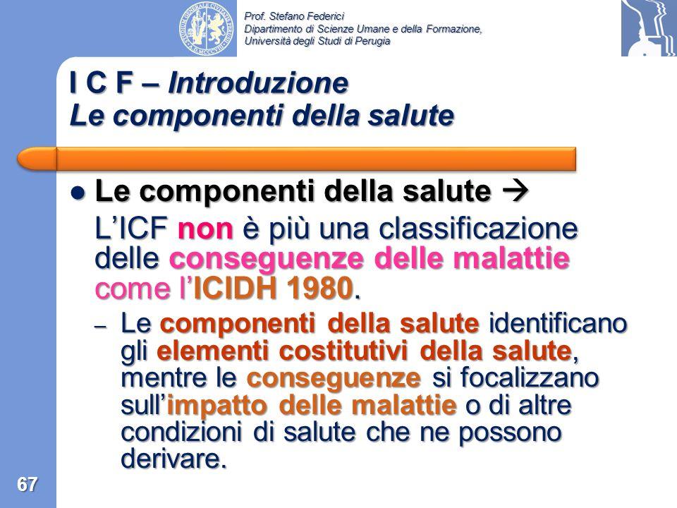 Prof. Stefano Federici Dipartimento di Scienze Umane e della Formazione, Università degli Studi di Perugia 1993 WHO comincia il processo di revisione