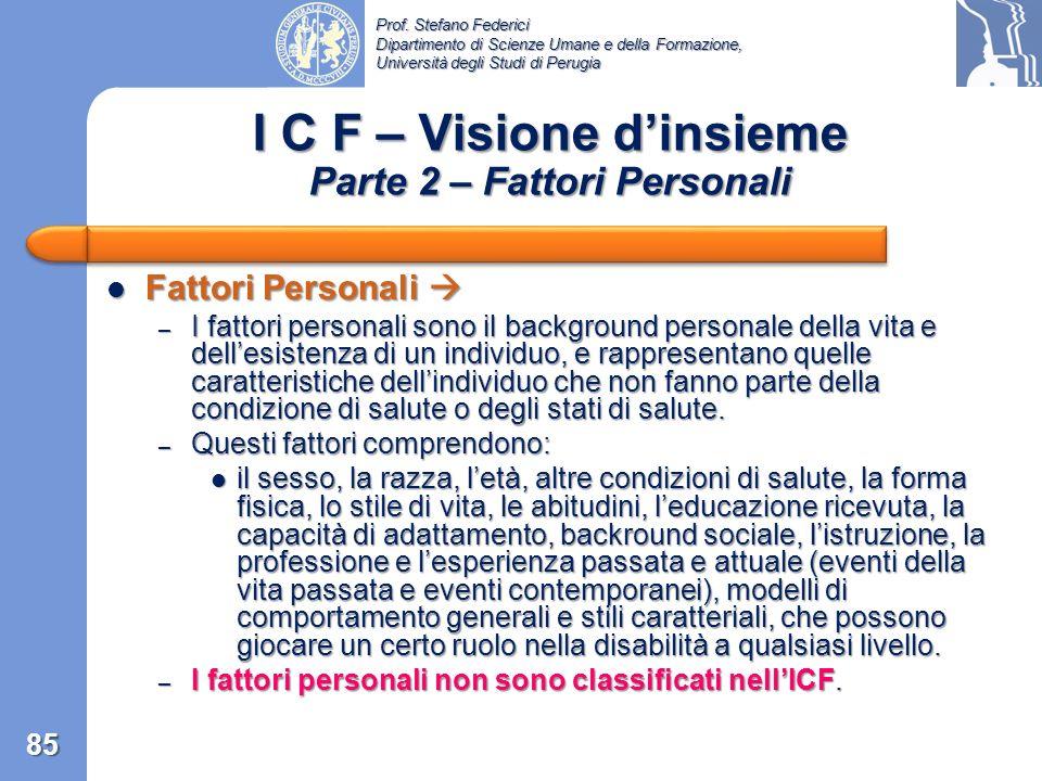 Prof. Stefano Federici Dipartimento di Scienze Umane e della Formazione, Università degli Studi di Perugia Fattori Ambientali Fattori Ambientali – I f