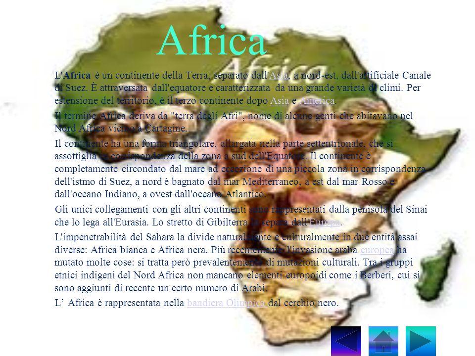 Africa L'Africa è un continente della Terra, separato dall'Asia, a nord-est, dall'artificiale Canale di Suez. È attraversata dall'equatore e caratteri