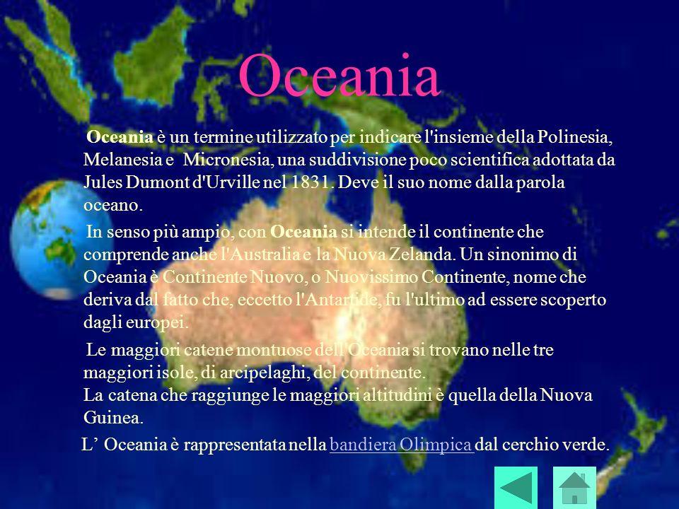 Oceania Oceania è un termine utilizzato per indicare l'insieme della Polinesia, Melanesia e Micronesia, una suddivisione poco scientifica adottata da