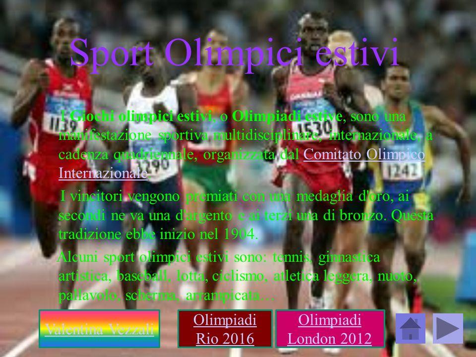 Sport Olimpici estivi I Giochi olimpici estivi, o Olimpiadi estive, sono una manifestazione sportiva multidisciplinare, internazionale, a cadenza quad