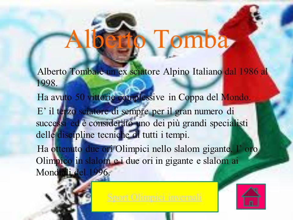 Alberto Tomba Alberto Tomba è un ex sciatore Alpino Italiano dal 1986 al 1998. Ha avuto 50 vittorie complessive in Coppa del Mondo. E il terzo sciator