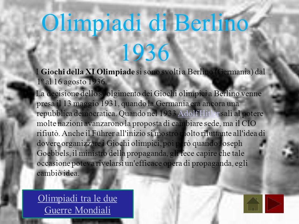 Olimpiadi di Berlino 1936 I Giochi della XI Olimpiade si sono svolti a Berlino (Germania) dal 1º al 16 agosto 1936. La decisione dello svolgimento dei