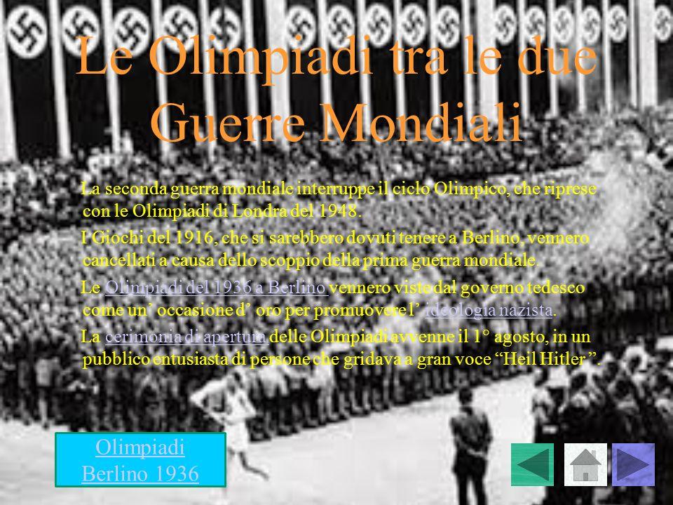 Le Olimpiadi tra le due Guerre Mondiali La seconda guerra mondiale interruppe il ciclo Olimpico, che riprese con le Olimpiadi di Londra del 1948. I Gi