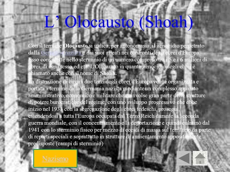 L Olocausto (Shoah) Con il termine Olocausto si indica, per antonomasia, il genocidio perpetrato dalla Germania nazista e dai suoi alleati nei confron