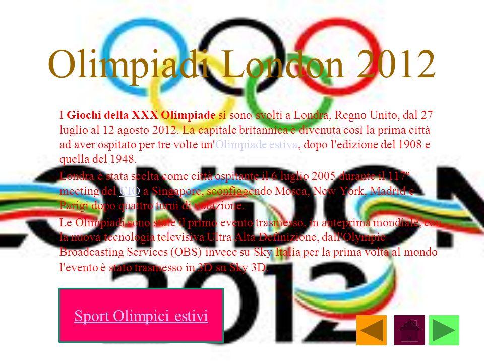 Olimpiadi London 2012 I Giochi della XXX Olimpiade si sono svolti a Londra, Regno Unito, dal 27 luglio al 12 agosto 2012. La capitale britannica è div