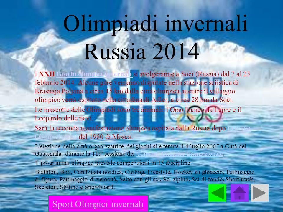Olimpiadi invernali Russia 2014 I XXII Giochi olimpici invernali si svolgeranno a Soči (Russia) dal 7 al 23 febbraio 2014. Alcune gare verranno disput