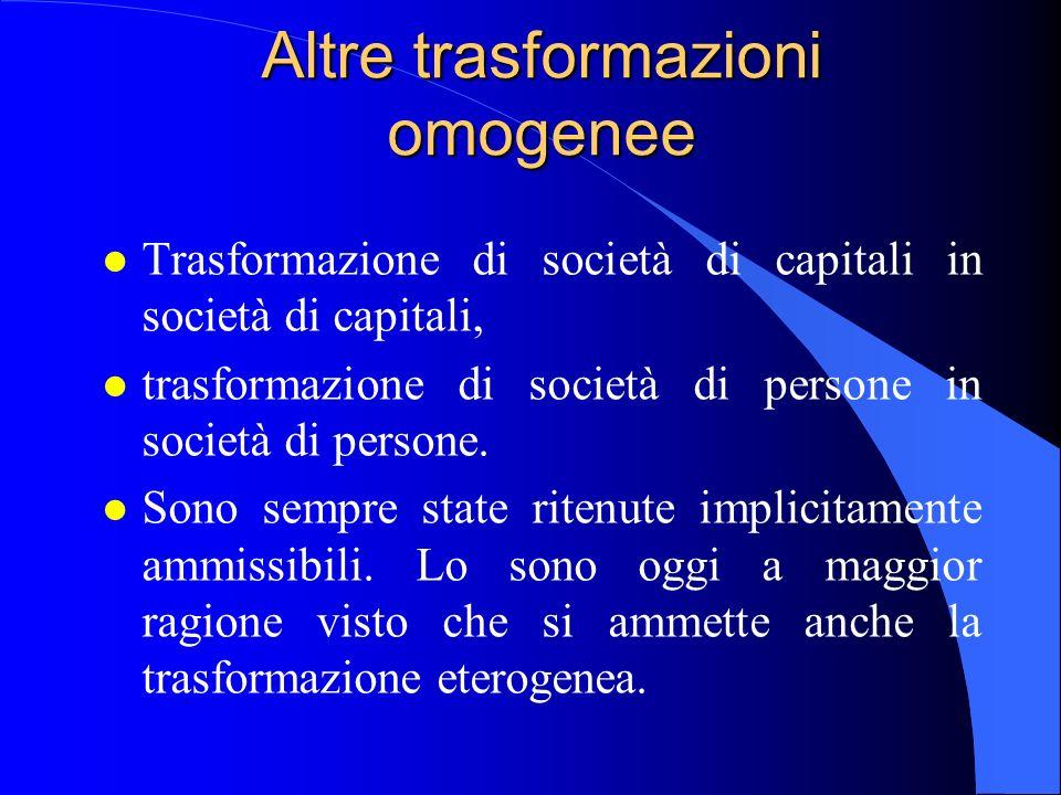 Altre trasformazioni omogenee l Trasformazione di società di capitali in società di capitali, l trasformazione di società di persone in società di per