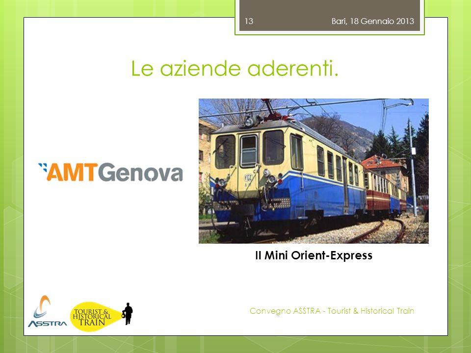 Le aziende aderenti. Bari, 18 Gennaio 2013 Convegno ASSTRA - Tourist & Historical Train 13 Il Mini Orient-Express