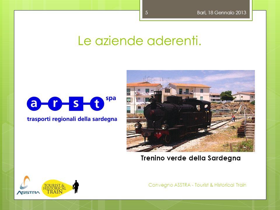 Le aziende aderenti. Bari, 18 Gennaio 2013 Convegno ASSTRA - Tourist & Historical Train 5 Trenino verde della Sardegna