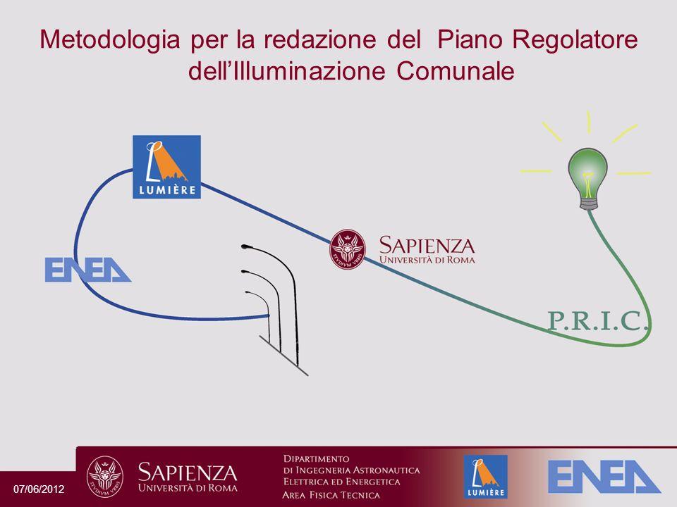 Metodologia per la redazione del Piano Regolatore dellIlluminazione Comunale 07/06/2012