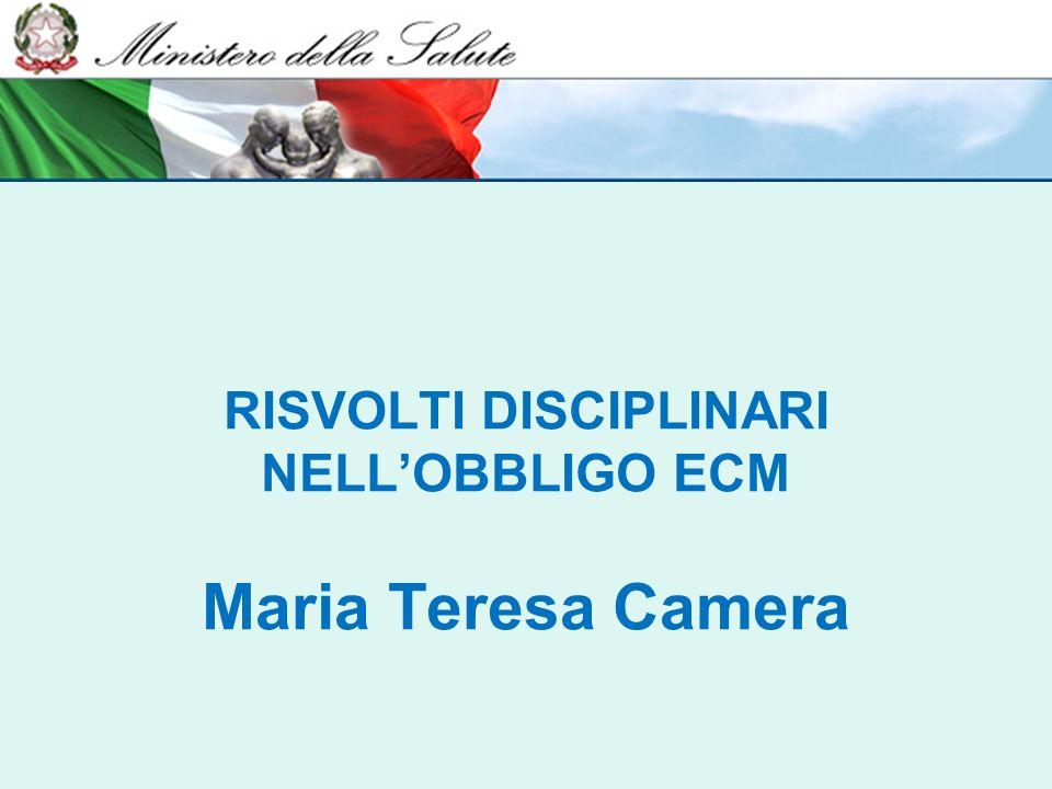 RISVOLTI DISCIPLINARI NELLOBBLIGO ECM Maria Teresa Camera