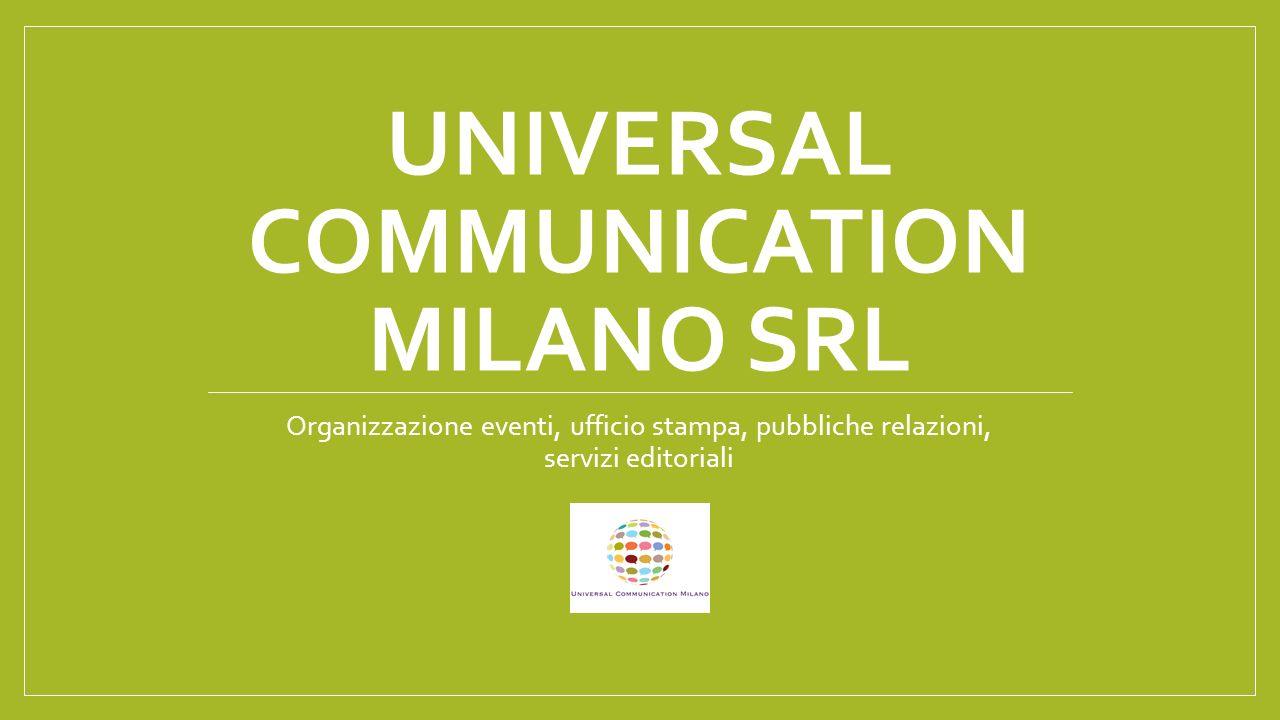 UNIVERSAL COMMUNICATION MILANO SRL Organizzazione eventi, ufficio stampa, pubbliche relazioni, servizi editoriali