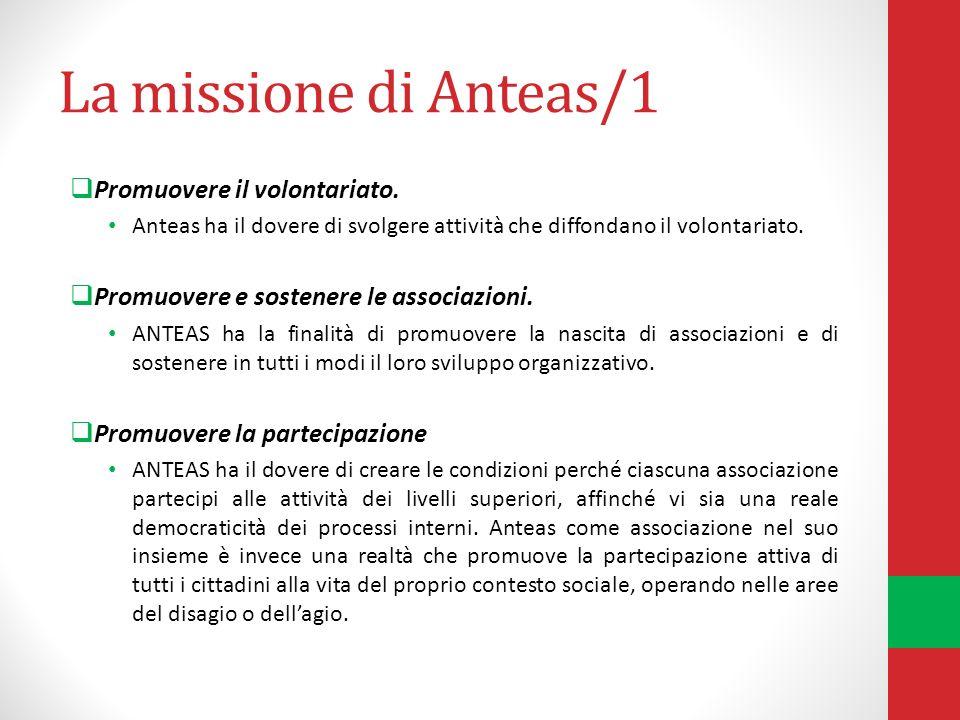La missione di Anteas/1 Promuovere il volontariato.