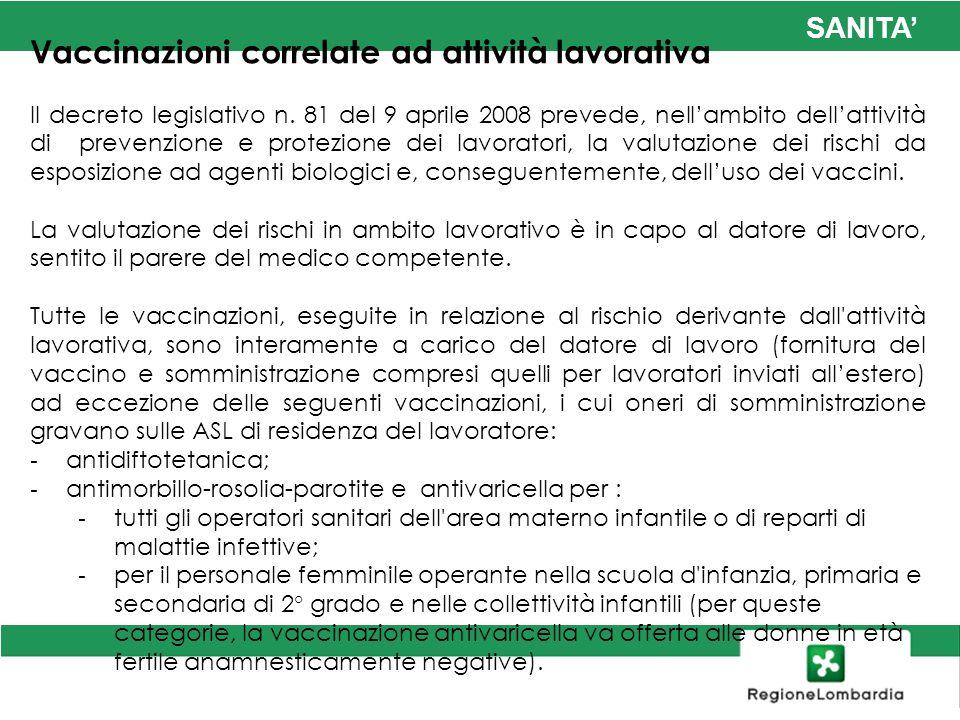 SANITA Vaccinazioni correlate ad attività lavorativa Il decreto legislativo n. 81 del 9 aprile 2008 prevede, nellambito dellattività di prevenzione e