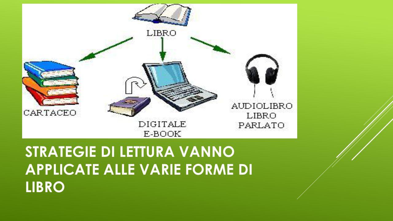 STRATEGIE DI LETTURA VANNO APPLICATE ALLE VARIE FORME DI LIBRO