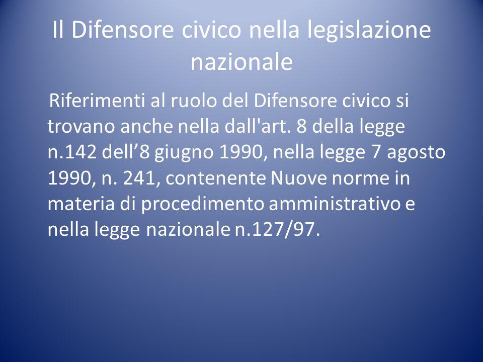 Il Difensore civico nella legislazione nazionale Riferimenti al ruolo del Difensore civico si trovano anche nella dall'art. 8 della legge n.142 dell8