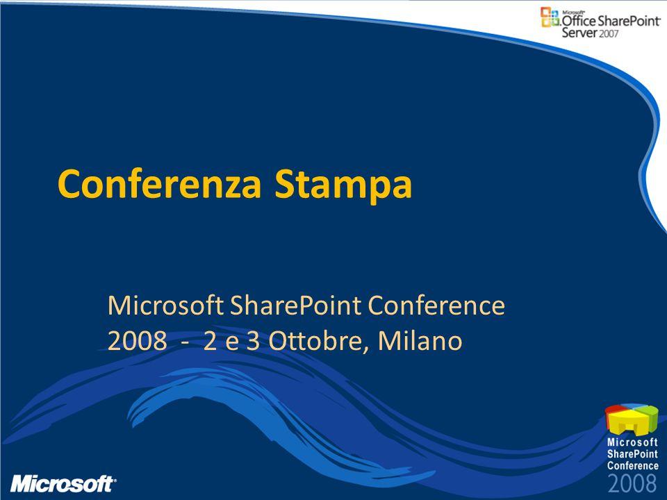 Conferenza Stampa Microsoft SharePoint Conference 2008 - 2 e 3 Ottobre, Milano