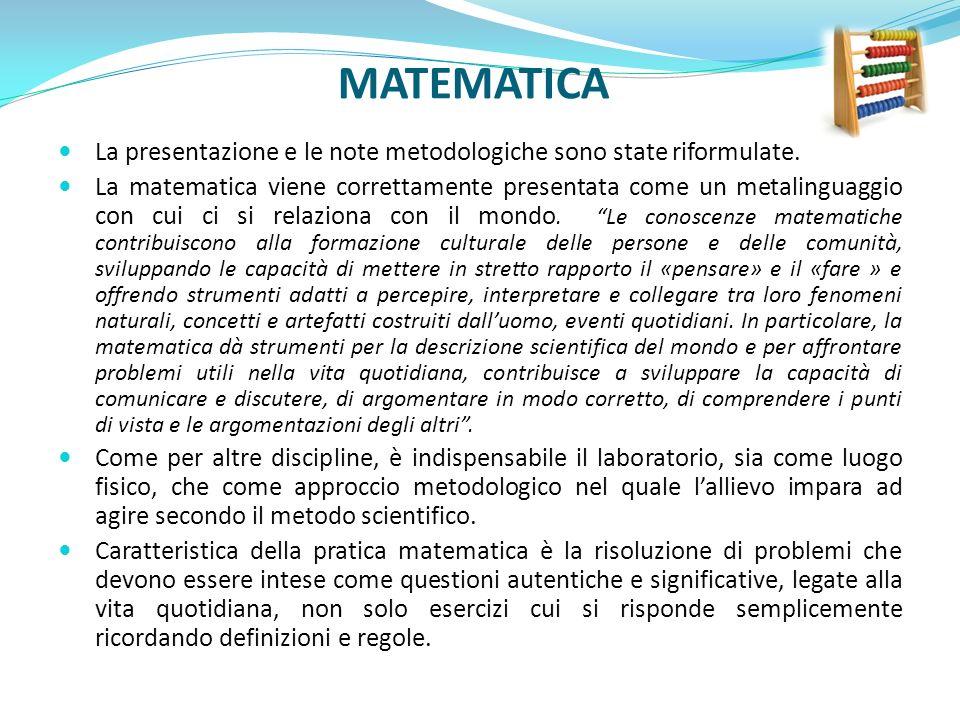 MATEMATICA La presentazione e le note metodologiche sono state riformulate. La matematica viene correttamente presentata come un metalinguaggio con cu