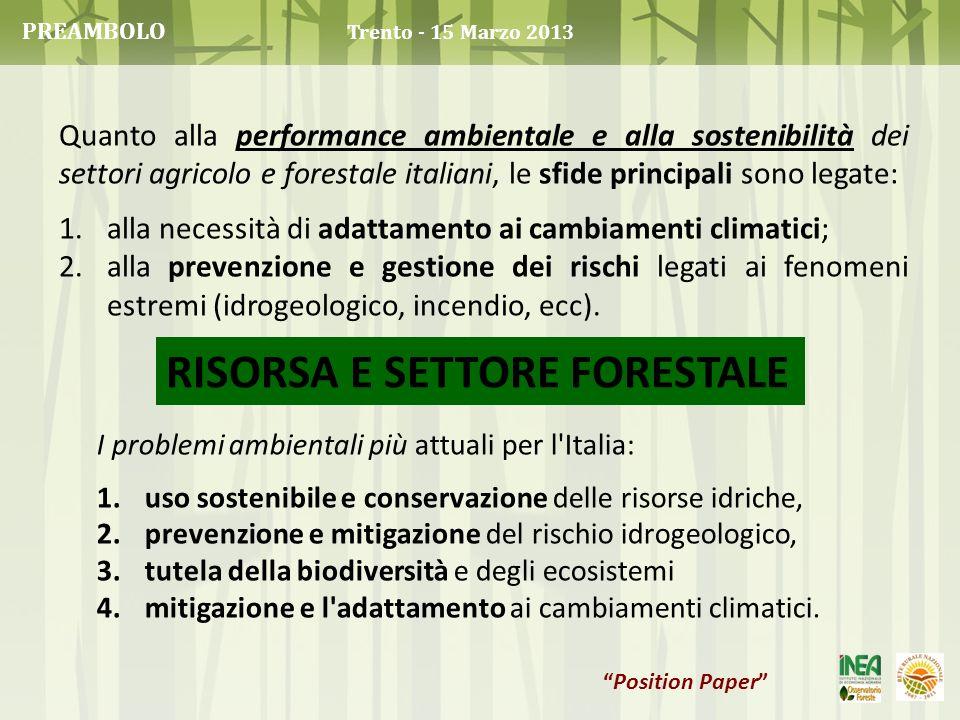 Quanto alla performance ambientale e alla sostenibilità dei settori agricolo e forestale italiani, le sfide principali sono legate: 1.alla necessità d