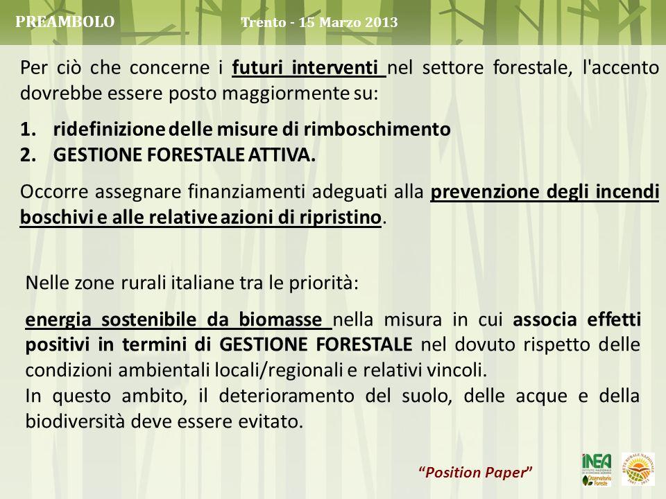 Nelle zone rurali italiane tra le priorità: energia sostenibile da biomasse nella misura in cui associa effetti positivi in termini di GESTIONE FOREST