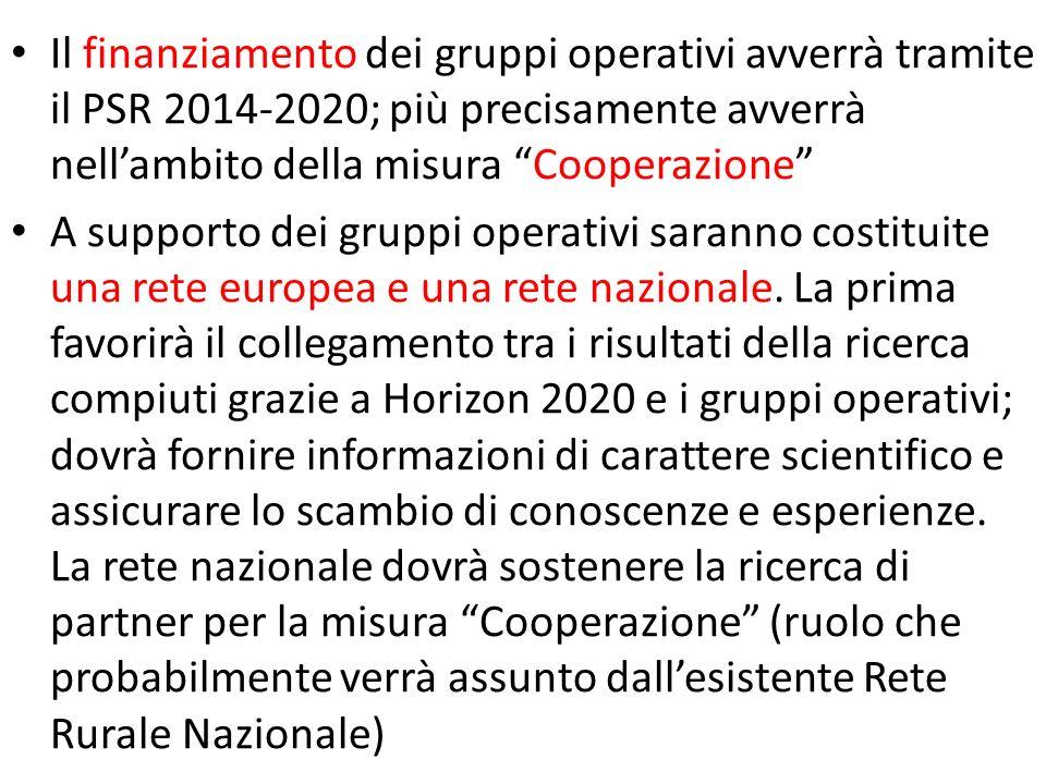 Il finanziamento dei gruppi operativi avverrà tramite il PSR 2014-2020; più precisamente avverrà nellambito della misura Cooperazione A supporto dei g