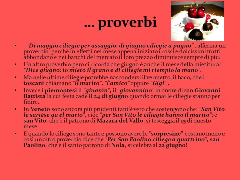 … proverbi Di maggio ciliegie per assaggio, di giugno ciliegie a pugno