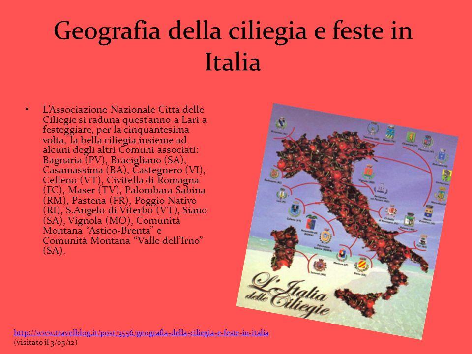 Geografia della ciliegia e feste in Italia LAssociazione Nazionale Città delle Ciliegie si raduna questanno a Lari a festeggiare, per la cinquantesima