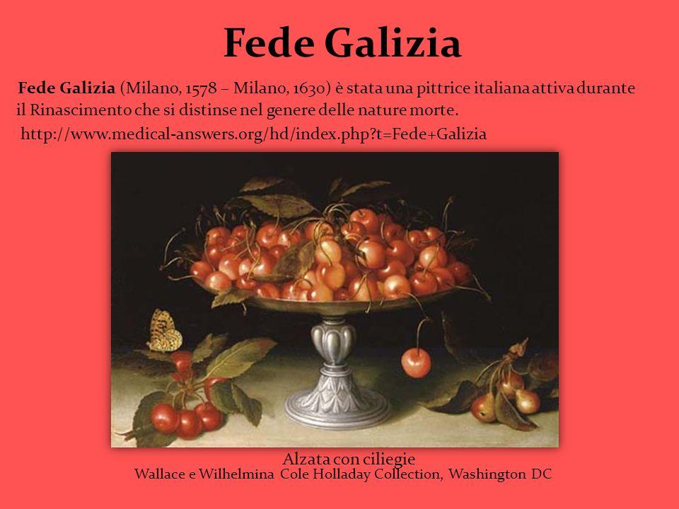 Fede Galizia Fede Galizia (Milano, 1578 – Milano, 1630) è stata una pittrice italiana attiva durante il Rinascimento che si distinse nel genere delle
