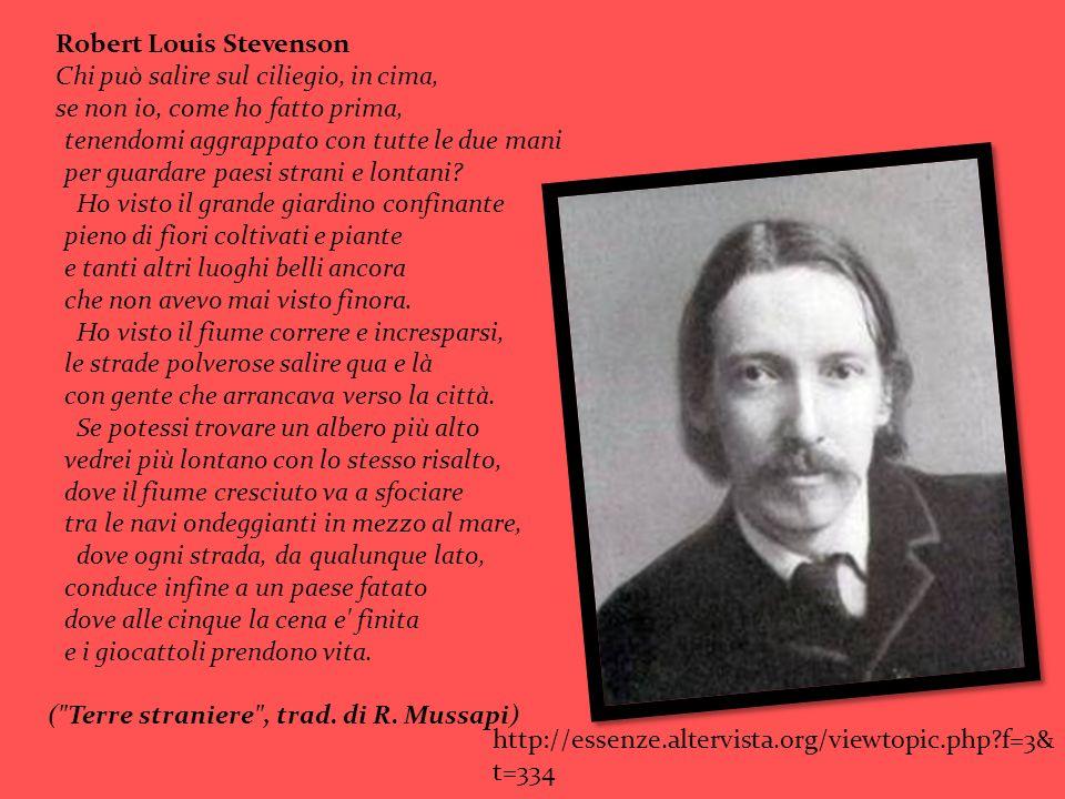 Robert Louis Stevenson Chi può salire sul ciliegio, in cima, se non io, come ho fatto prima, tenendomi aggrappato con tutte le due mani per guardare p