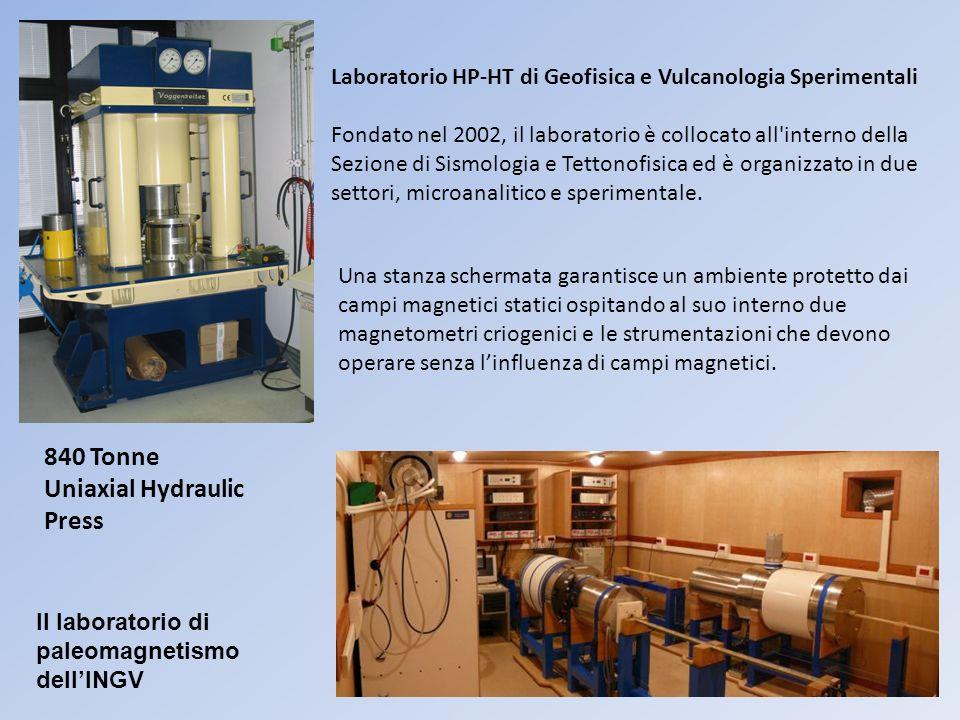 840 Tonne Uniaxial Hydraulic Press Laboratorio HP-HT di Geofisica e Vulcanologia Sperimentali Fondato nel 2002, il laboratorio è collocato all interno della Sezione di Sismologia e Tettonofisica ed è organizzato in due settori, microanalitico e sperimentale.